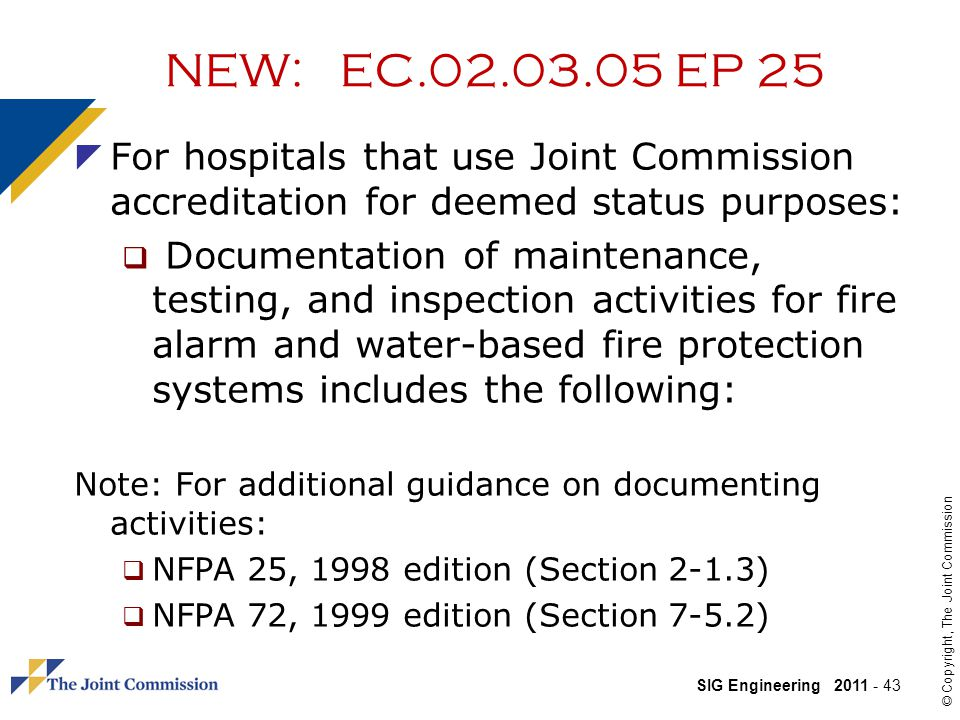 NEW: EC.02.03.05 EP 25 For hospitals that use Joint Commission accreditation for deemed status purposes: