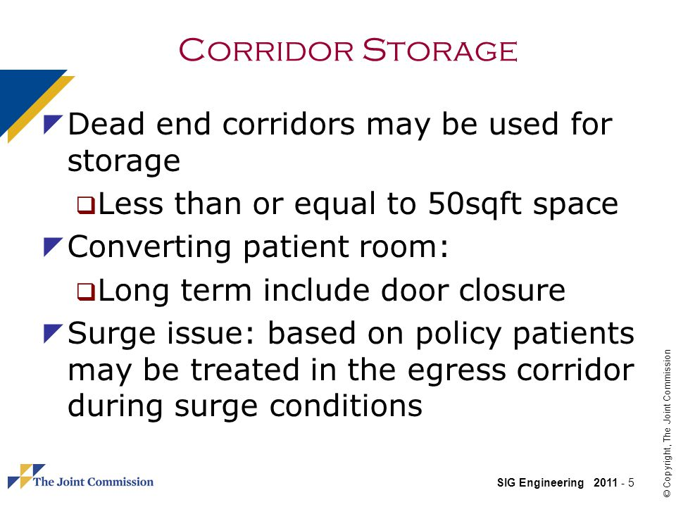 Corridor Storage Dead end corridors may be used for storage