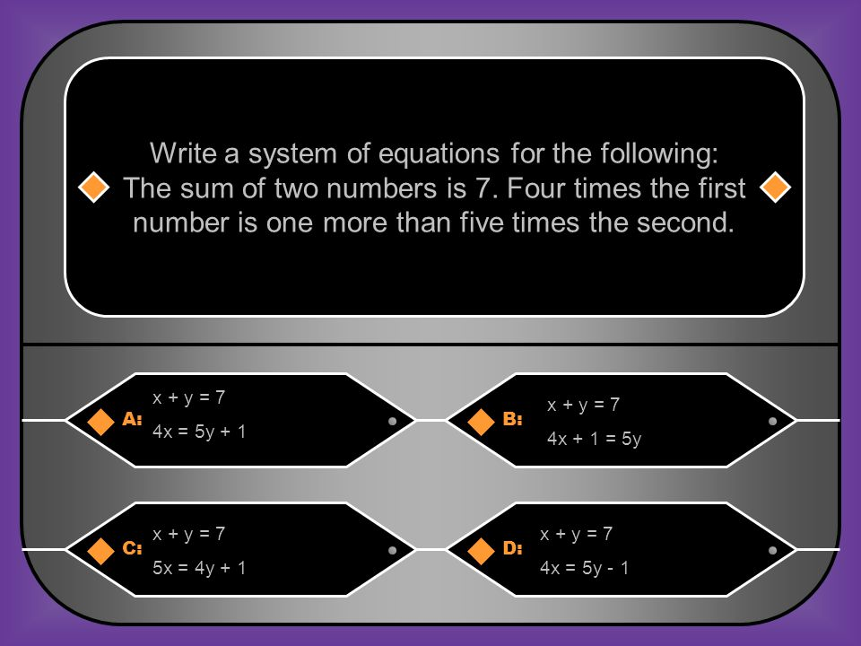 Write a system of equations for the following: