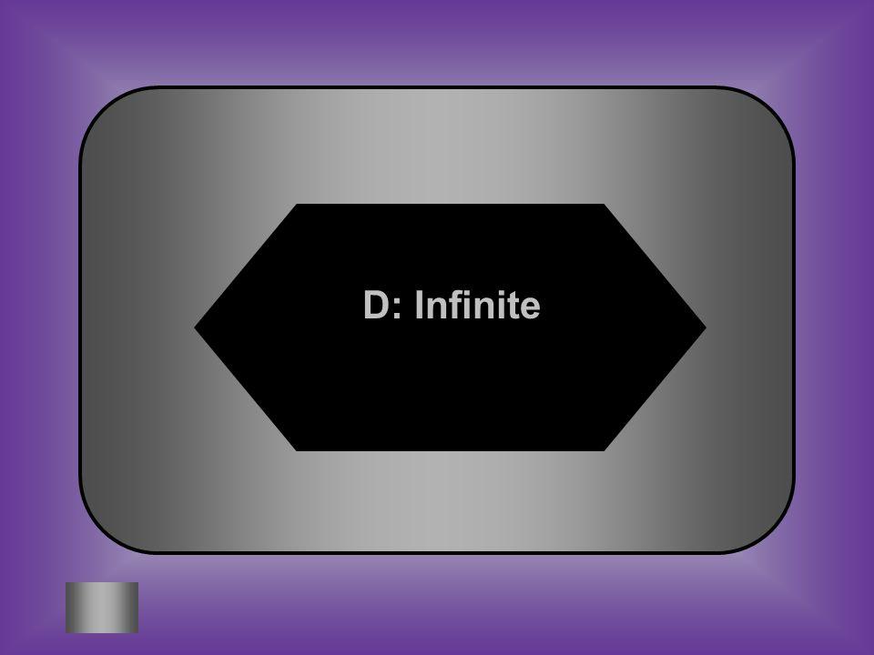 D: Infinite