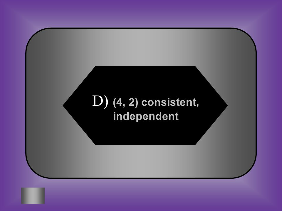 D) (4, 2) consistent, independent