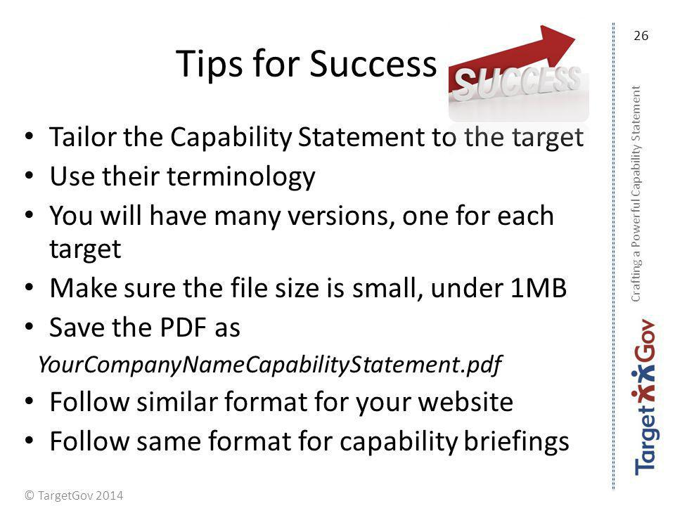 Tips for Success Tailor the Capability Statement to the target