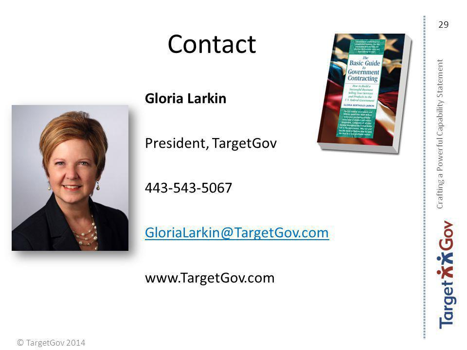 Contact 29. Gloria Larkin President, TargetGov 443-543-5067 GloriaLarkin@TargetGov.com www.TargetGov.com