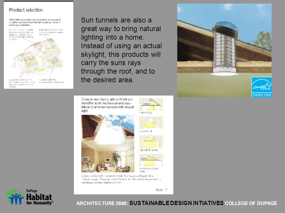 Sun tunnels are also a great way to bring natural lighting into a home