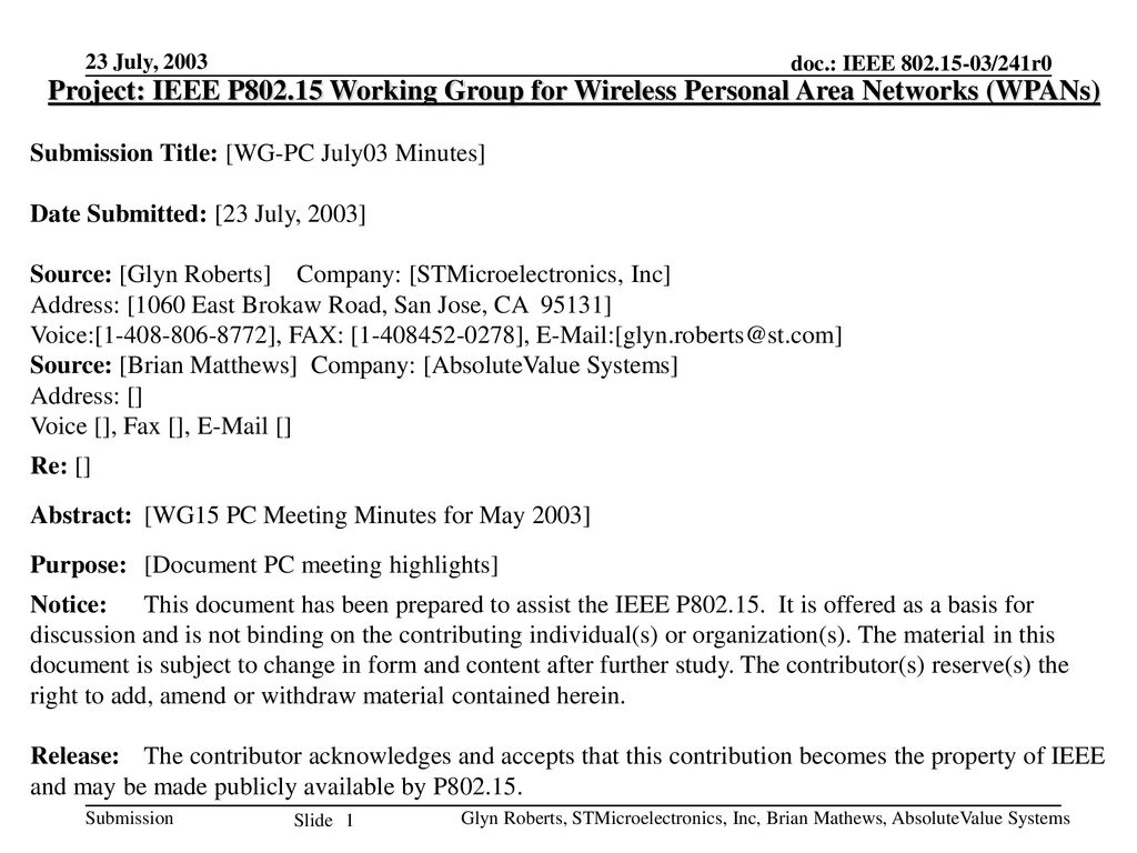 23 July, 2003 Project: IEEE P Working Group for Wireless Personal Area Networks (WPANs) Submission Title: [WG-PC July03 Minutes]