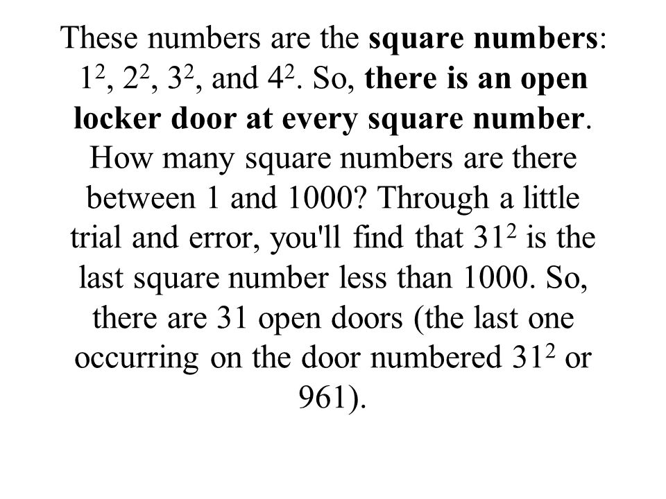 These numbers are the square numbers: 12, 22, 32, and 42