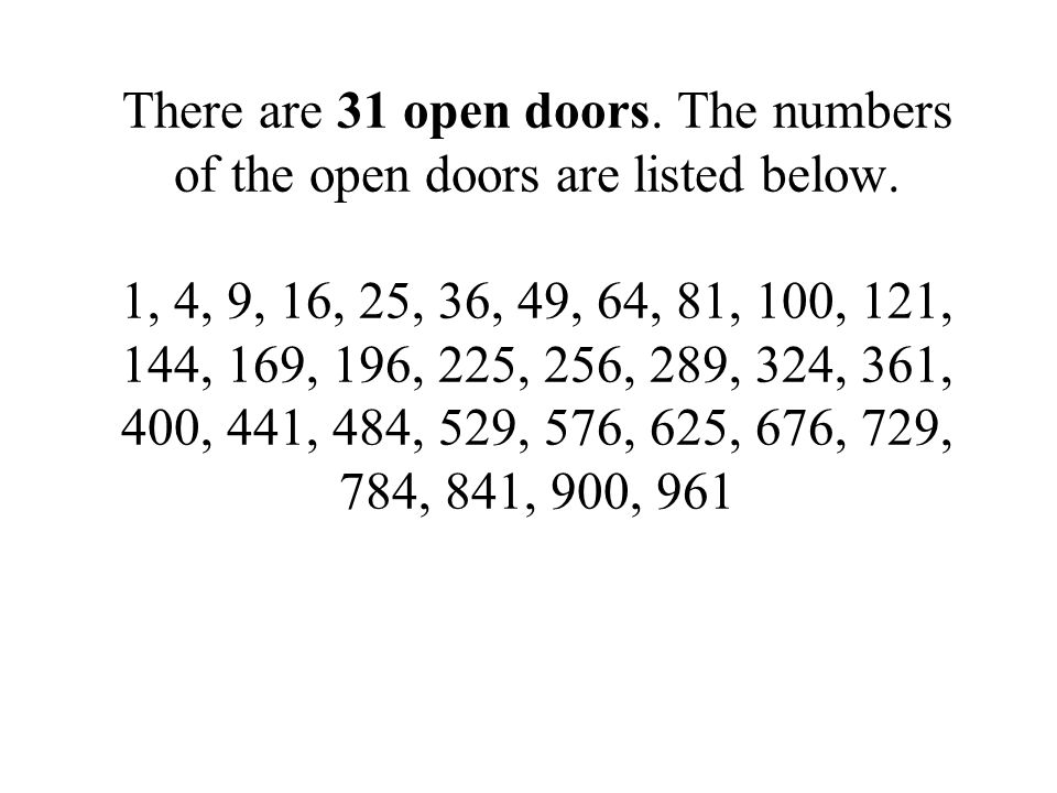 There are 31 open doors. The numbers of the open doors are listed below.