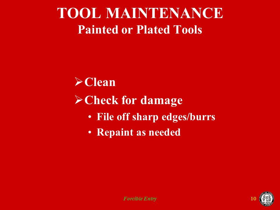TOOL MAINTENANCE Painted or Plated Tools