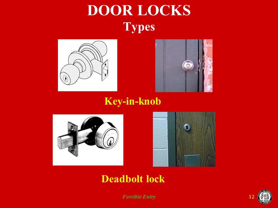 DOOR LOCKS Types Key-in-knob Deadbolt lock Forcible Entry