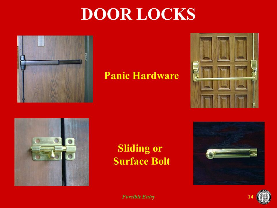 DOOR LOCKS Panic Hardware Sliding or Surface Bolt Forcible Entry
