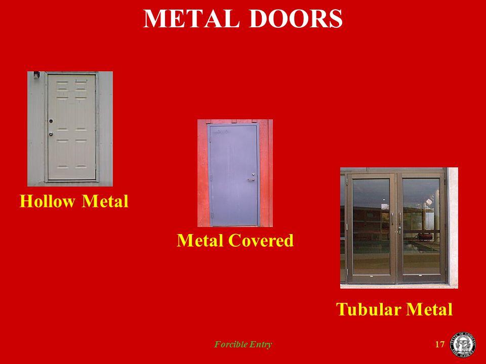 METAL DOORS Hollow Metal Metal Covered Tubular Metal Forcible Entry