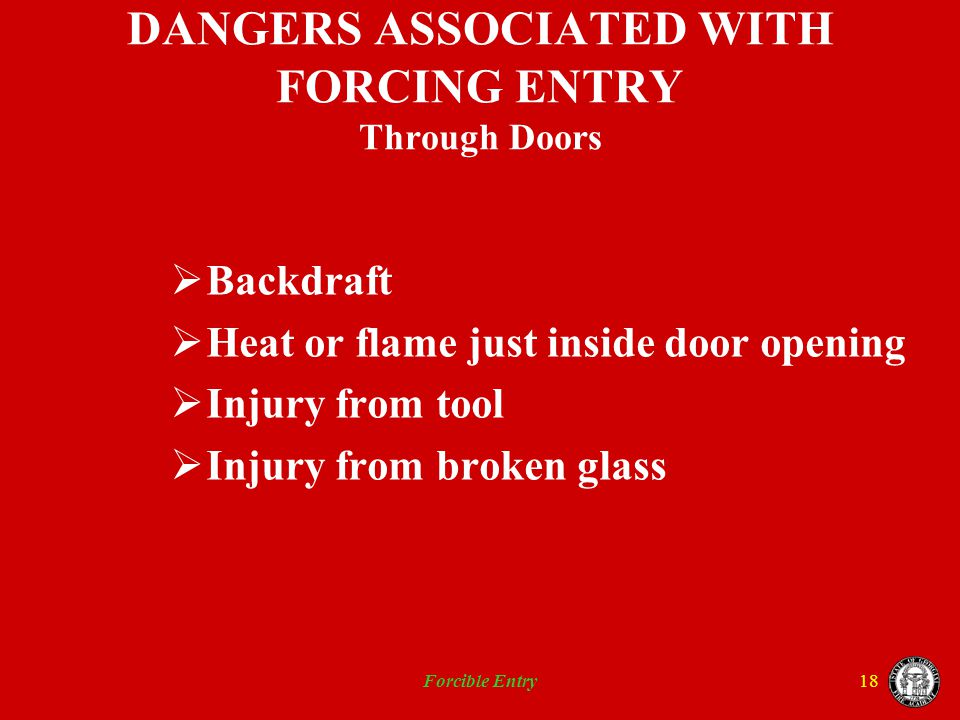 DANGERS ASSOCIATED WITH FORCING ENTRY Through Doors