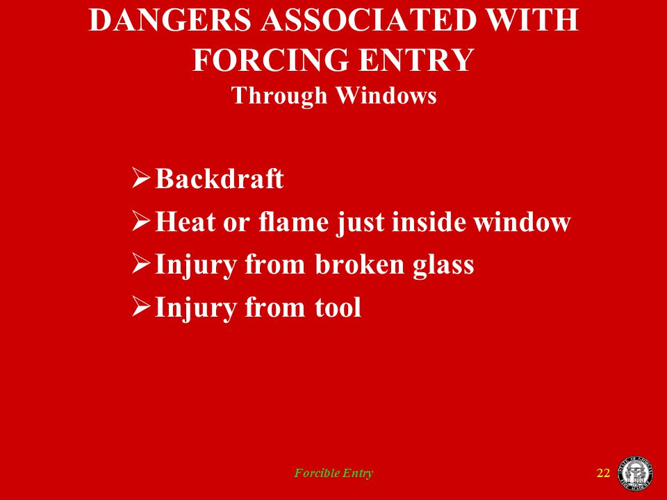 DANGERS ASSOCIATED WITH FORCING ENTRY Through Windows