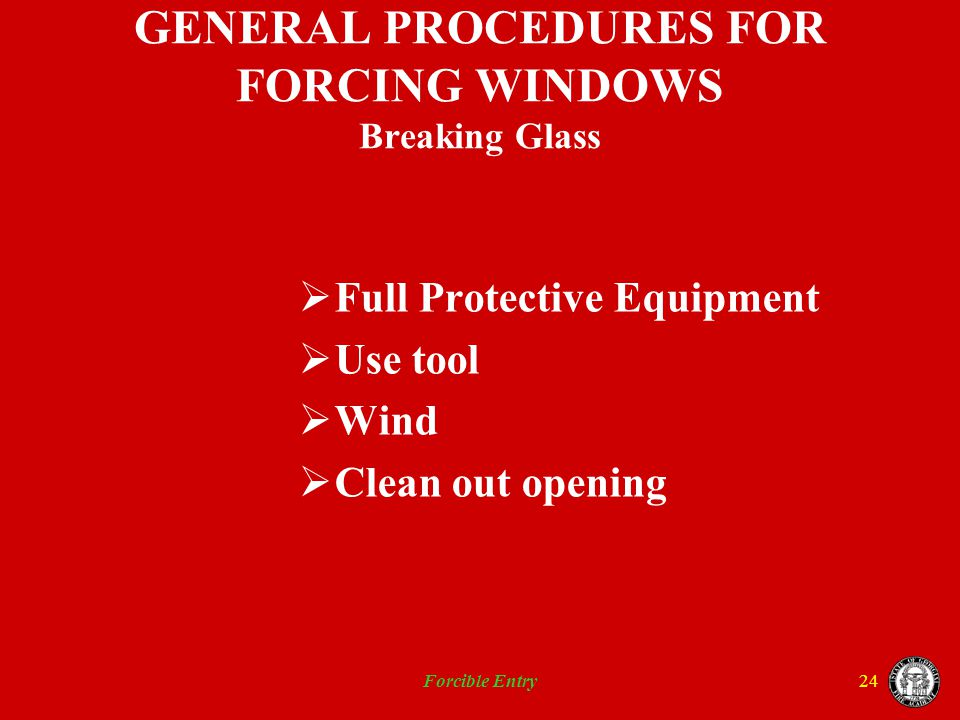 GENERAL PROCEDURES FOR FORCING WINDOWS Breaking Glass