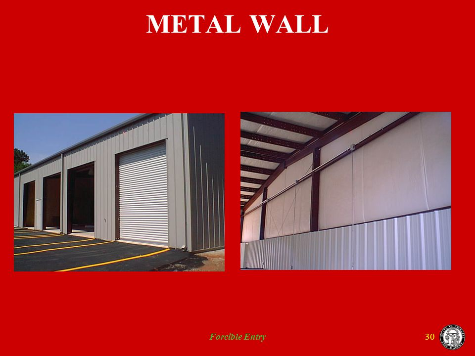 METAL WALL Forcible Entry
