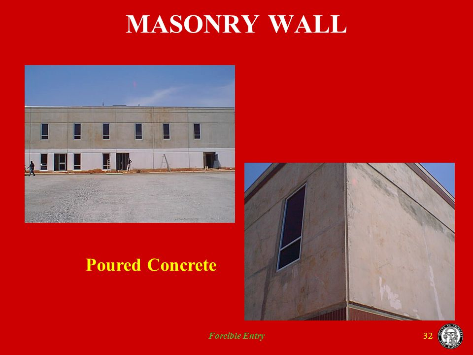 MASONRY WALL Poured Concrete Forcible Entry