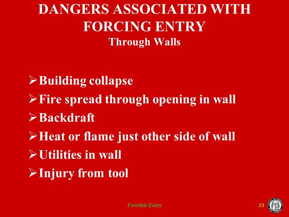 DANGERS ASSOCIATED WITH FORCING ENTRY Through Walls