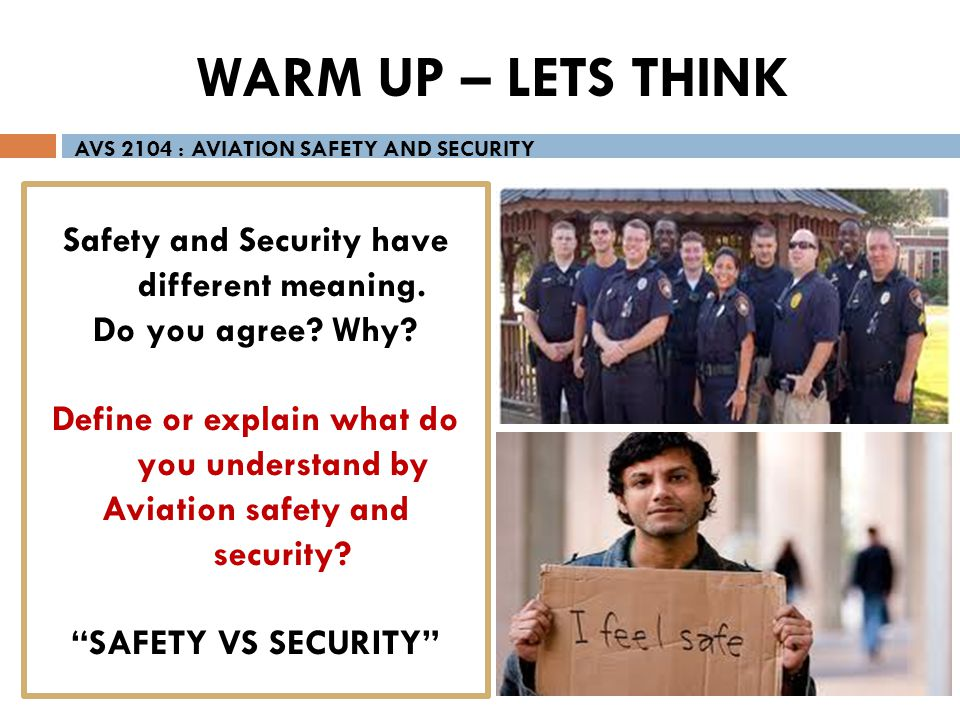 WARM UP – LETS THINK AVS 2104 : AVIATION SAFETY AND SECURITY.