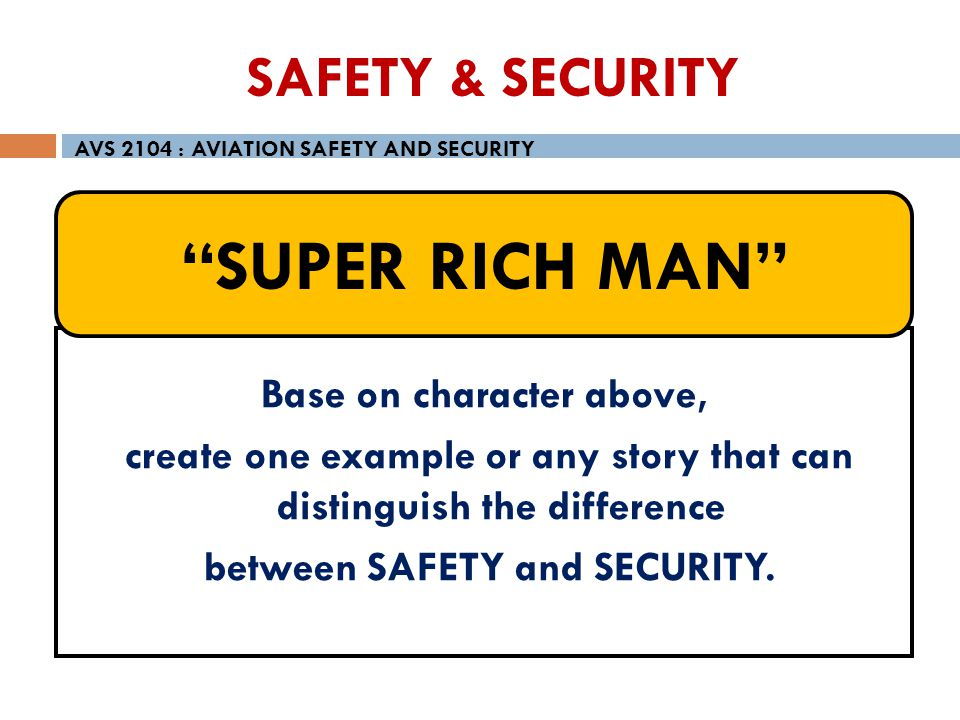 SUPER RICH MAN SAFETY & SECURITY