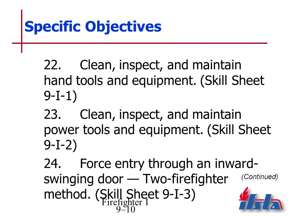 Specific Objectives 22. Clean, inspect, and maintain hand tools and equipment. (Skill Sheet 9-I-1)