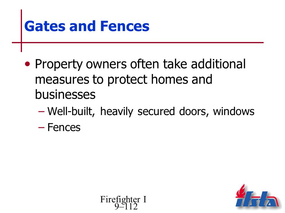 Gates and Fences Property owners often take additional measures to protect homes and businesses. Well-built, heavily secured doors, windows.