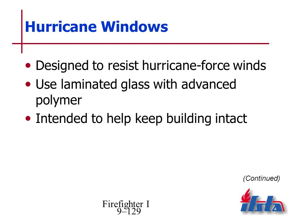 Hurricane Windows Designed to resist hurricane-force winds