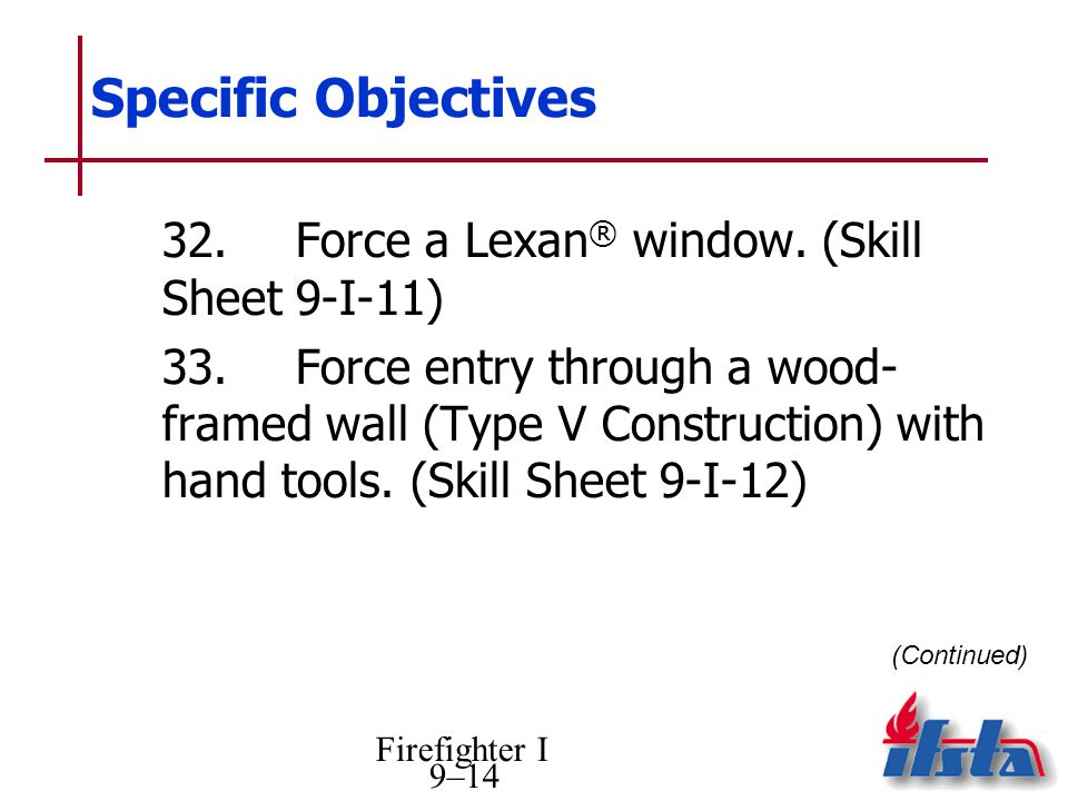 Specific Objectives 32. Force a Lexan® window. (Skill Sheet 9-I-11)