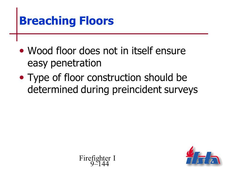 Breaching Floors Wood floor does not in itself ensure easy penetration