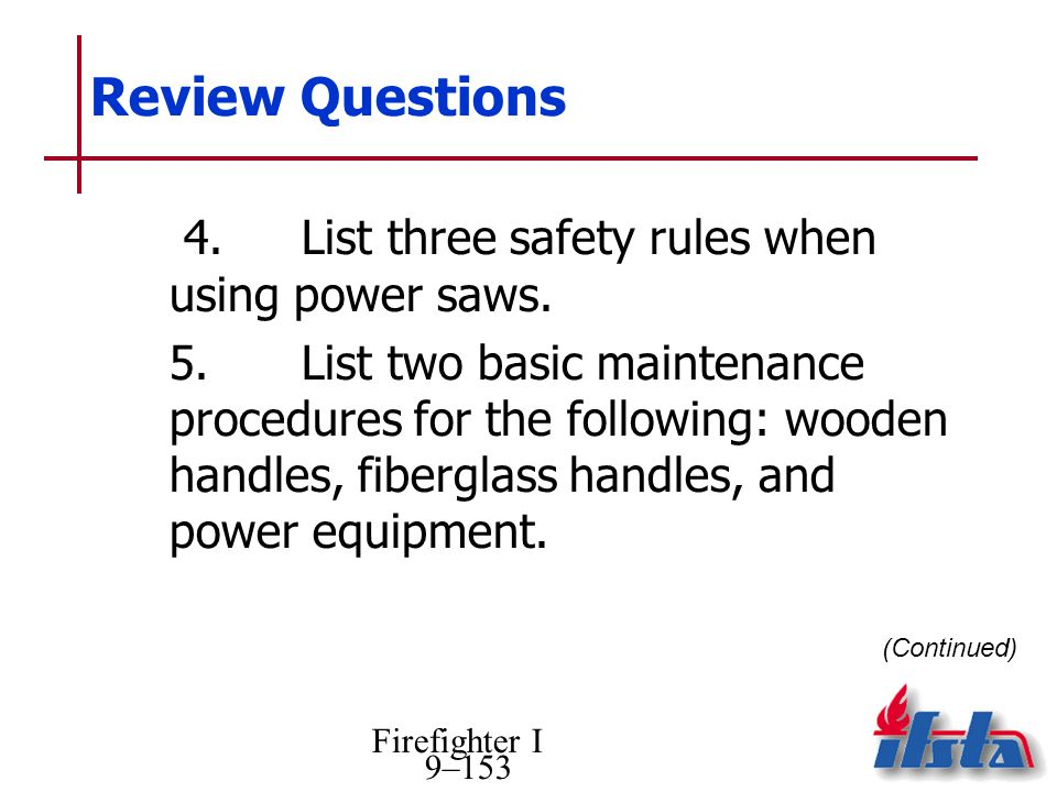 Review Questions 4. List three safety rules when using power saws.