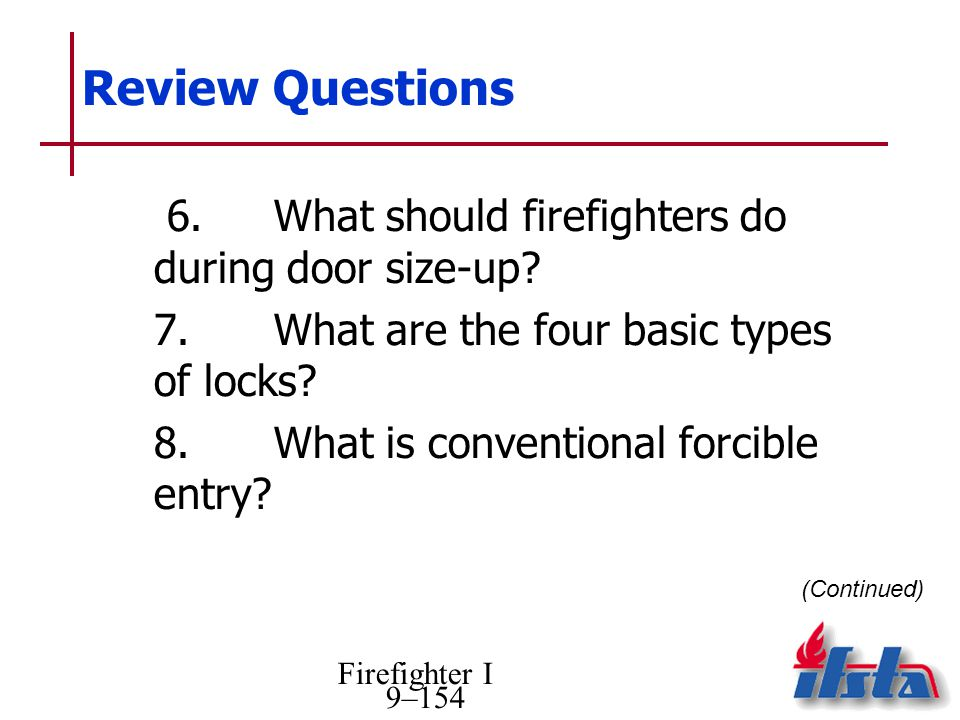 Review Questions 6. What should firefighters do during door size-up