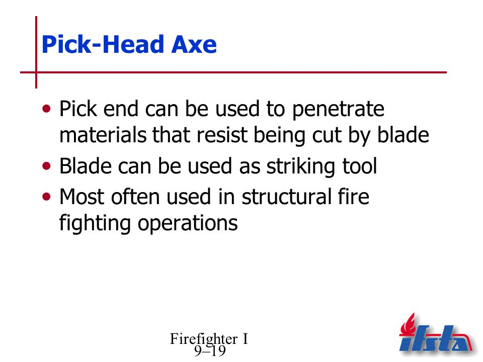 Pick-Head Axe Pick end can be used to penetrate materials that resist being cut by blade. Blade can be used as striking tool.