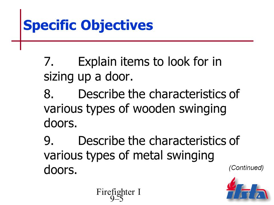 Specific Objectives 7. Explain items to look for in sizing up a door.