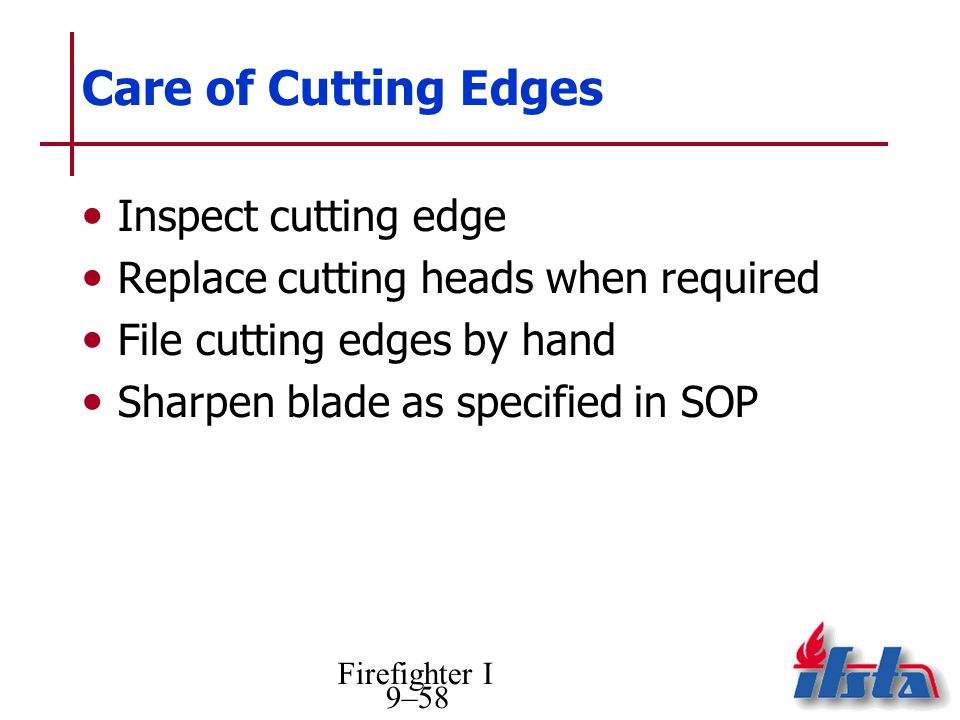 Care of Cutting Edges Inspect cutting edge