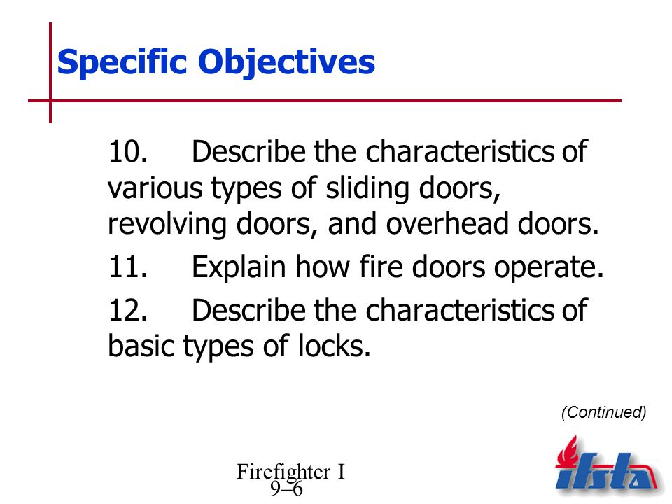 Specific Objectives 10. Describe the characteristics of various types of sliding doors, revolving doors, and overhead doors.