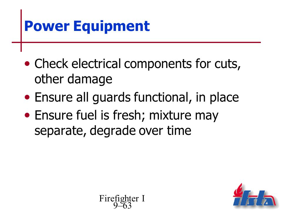 Power Equipment Check electrical components for cuts, other damage