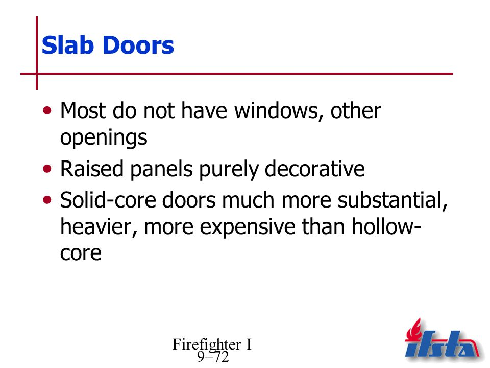 Slab Doors Most do not have windows, other openings