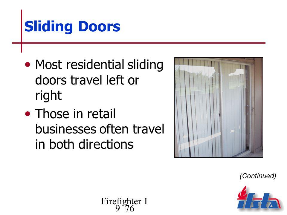Sliding Doors Most residential sliding doors travel left or right