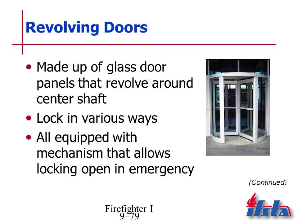 Revolving Doors Made up of glass door panels that revolve around center shaft. Lock in various ways.