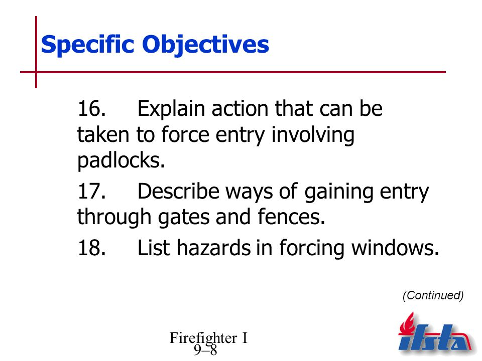 Specific Objectives 16. Explain action that can be taken to force entry involving padlocks.