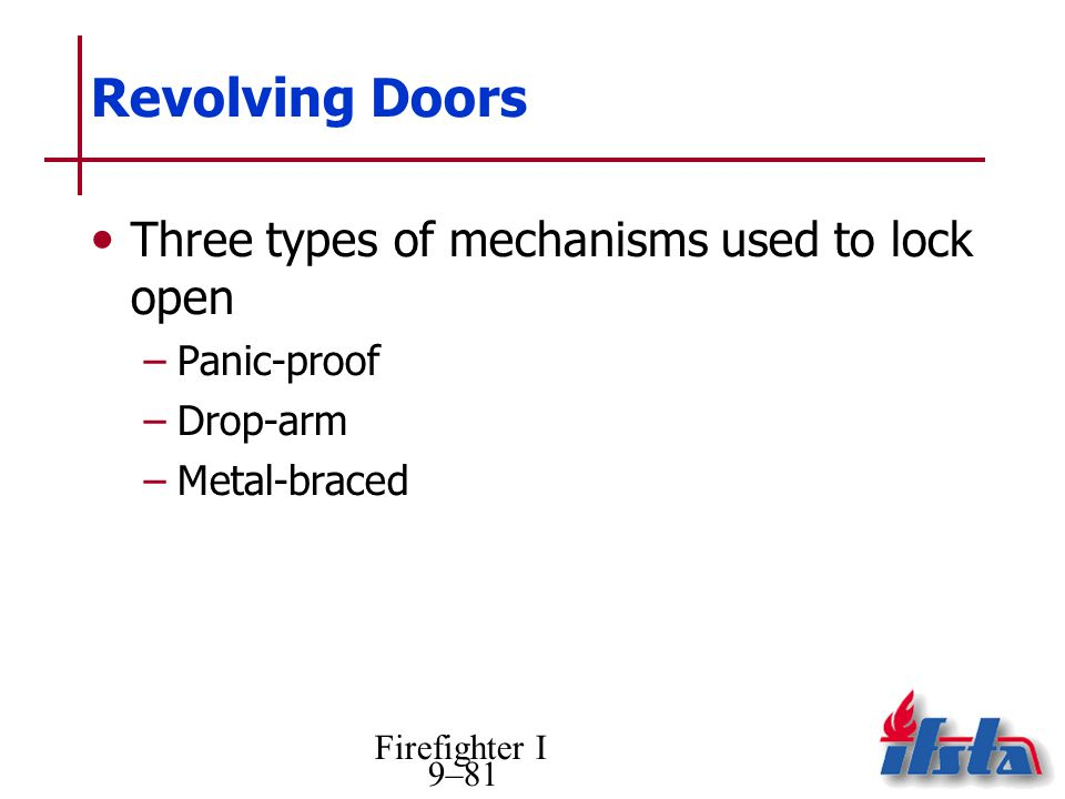 Revolving Doors Three types of mechanisms used to lock open