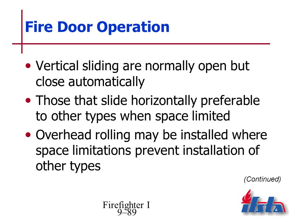 Fire Door Operation Vertical sliding are normally open but close automatically.