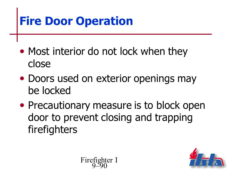 Fire Door Operation Most interior do not lock when they close