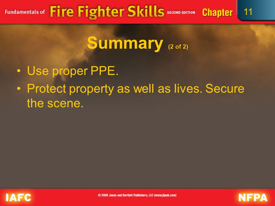 Summary (2 of 2) Use proper PPE.