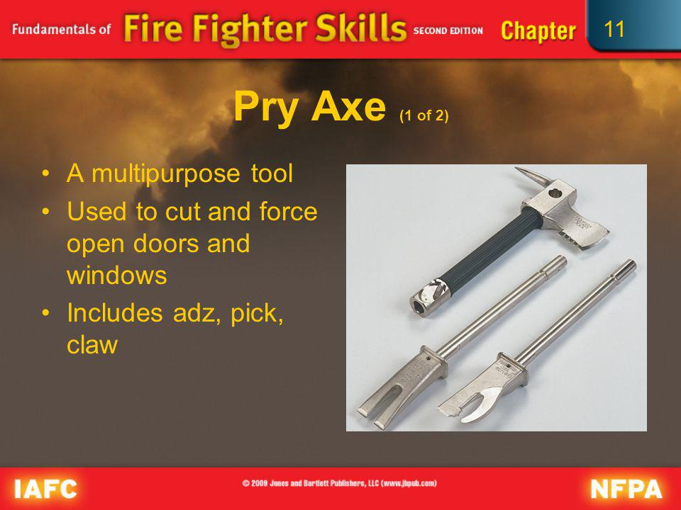 Pry Axe (1 of 2) A multipurpose tool