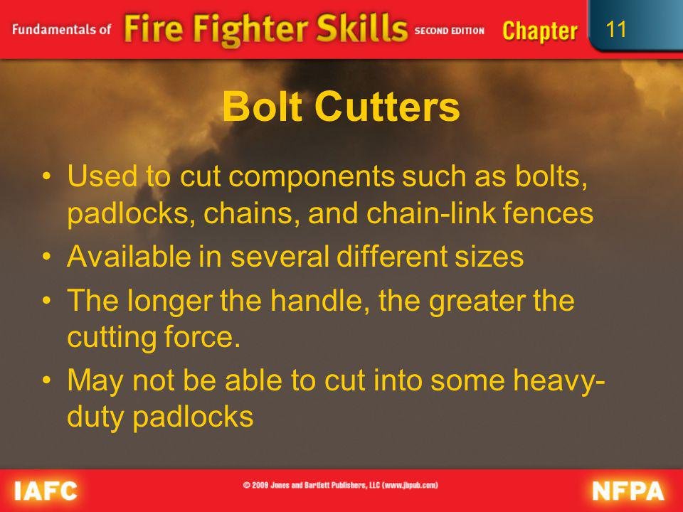Bolt Cutters Used to cut components such as bolts, padlocks, chains, and chain-link fences. Available in several different sizes.