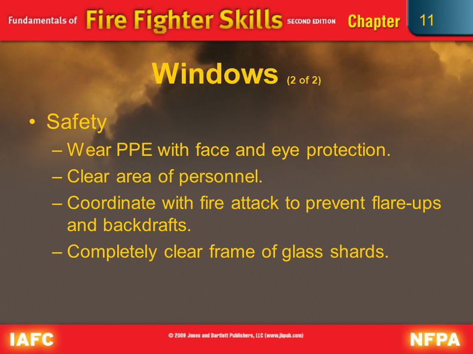 Windows (2 of 2) Safety Wear PPE with face and eye protection.