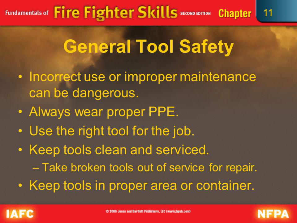 General Tool Safety Incorrect use or improper maintenance can be dangerous. Always wear proper PPE.