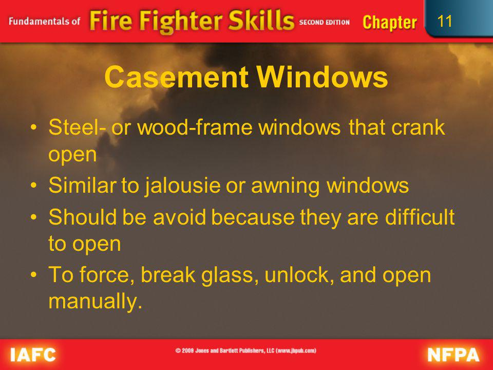 Casement Windows Steel- or wood-frame windows that crank open