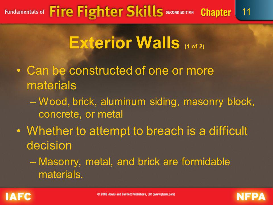 Exterior Walls (1 of 2) Can be constructed of one or more materials