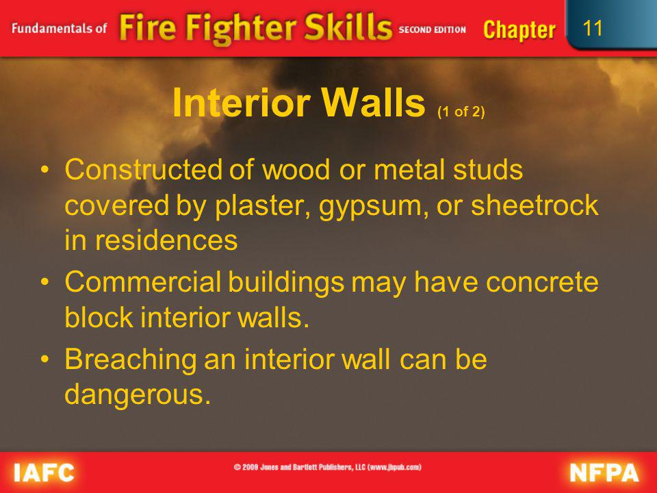 Interior Walls (1 of 2) Constructed of wood or metal studs covered by plaster, gypsum, or sheetrock in residences.